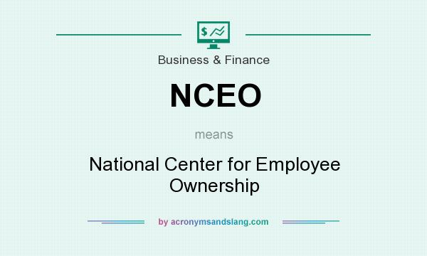 What does NCEO mean? It stands for National Center for Employee Ownership
