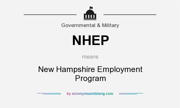 What does NHEP mean? It stands for New Hampshire Employment Program