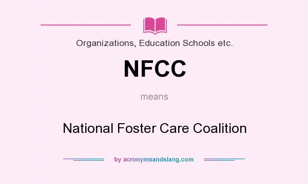 What does NFCC mean? It stands for National Foster Care Coalition