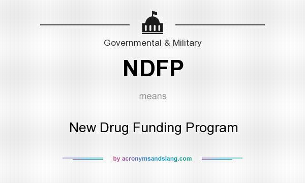 What does NDFP mean? It stands for New Drug Funding Program