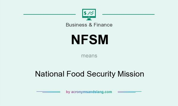 What does NFSM mean? It stands for National Food Security Mission