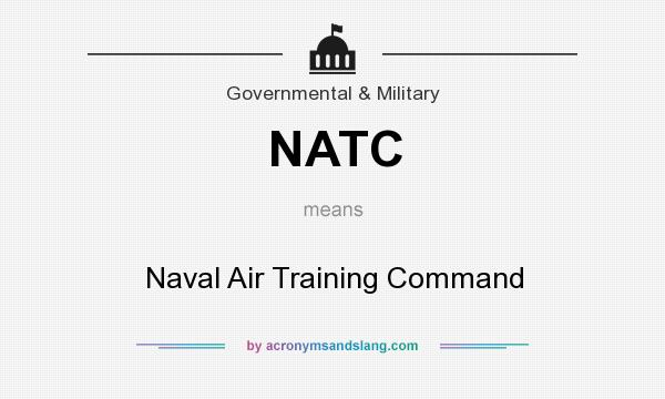What does NATC mean? It stands for Naval Air Training Command