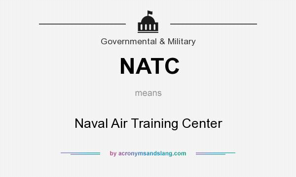 What does NATC mean? It stands for Naval Air Training Center