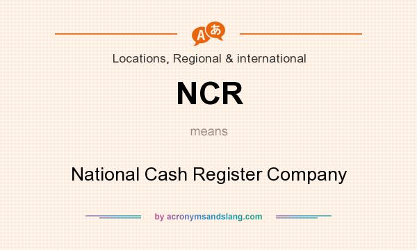 What does NCR mean? It stands for National Cash Register Company