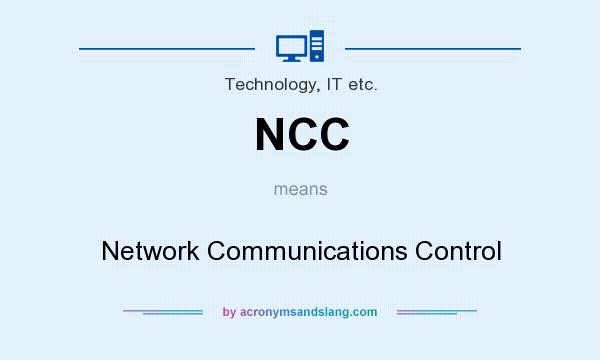 What does NCC mean? It stands for Network Communications Control