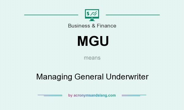 What does MGU mean? It stands for Managing General Underwriter