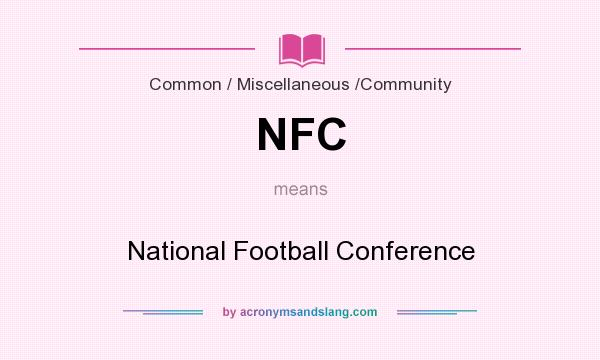 What does NFC mean? It stands for National Football Conference