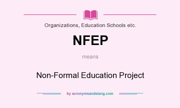 What does NFEP mean? It stands for Non-Formal Education Project