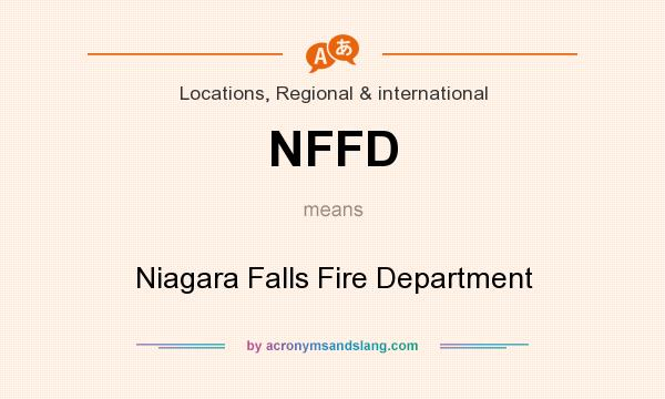 What does NFFD mean? It stands for Niagara Falls Fire Department