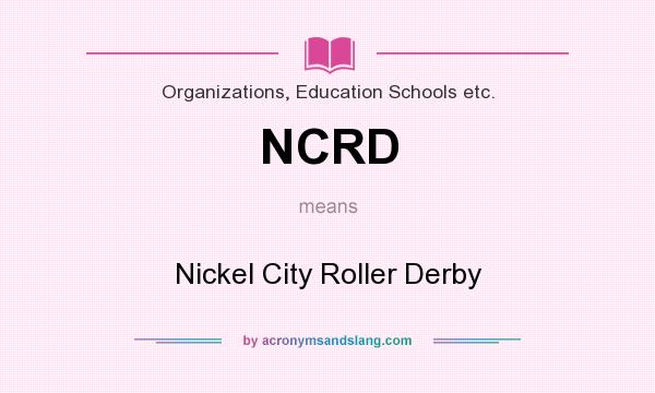 What does NCRD mean? It stands for Nickel City Roller Derby