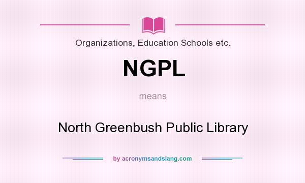 What does NGPL mean? It stands for North Greenbush Public Library