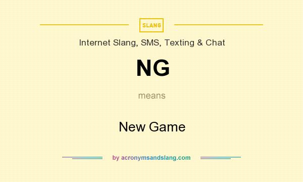 What does NG mean? It stands for New Game