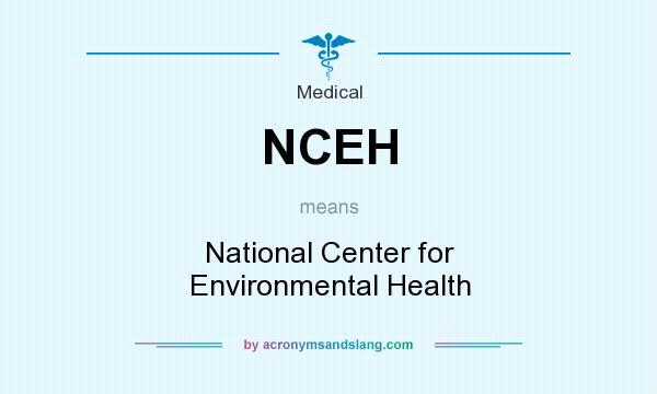 What does NCEH mean? It stands for National Center for Environmental Health