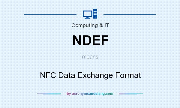 What does NDEF mean? It stands for NFC Data Exchange Format