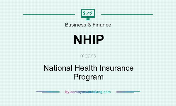 What does NHIP mean? It stands for National Health Insurance Program