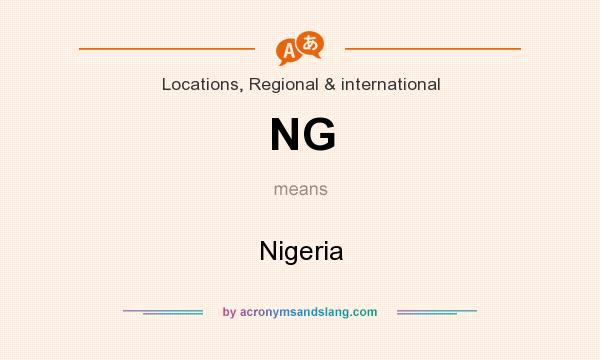 What does NG mean? It stands for Nigeria