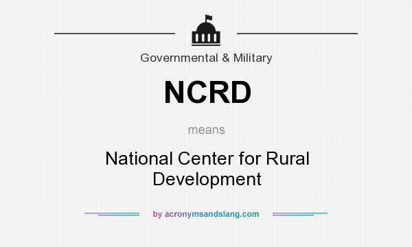 What does NCRD mean? It stands for National Center for Rural Development