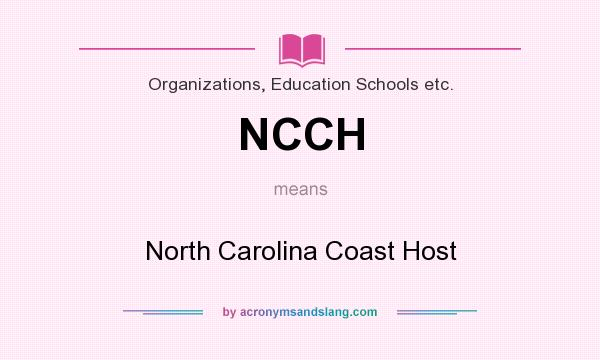 What does NCCH mean? It stands for North Carolina Coast Host