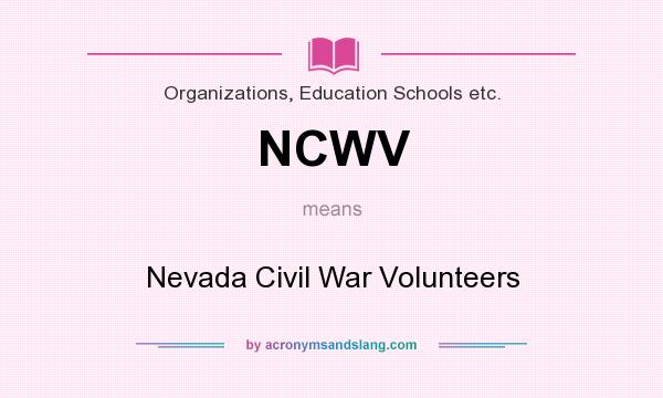 What does NCWV mean? It stands for Nevada Civil War Volunteers