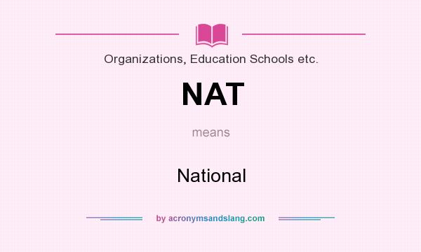 What does NAT mean? It stands for National