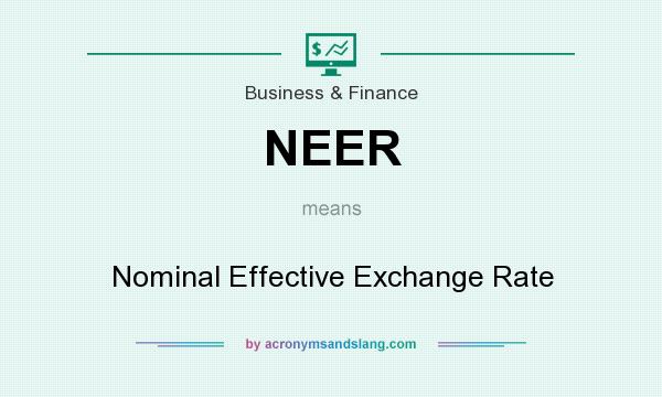 What does NEER mean? It stands for Nominal Effective Exchange Rate