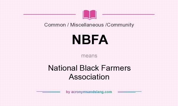 What does NBFA mean? It stands for National Black Farmers Association