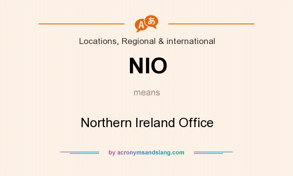 What does NIO mean? It stands for Northern Ireland Office