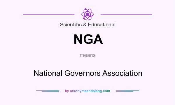What does NGA mean? It stands for National Governors Association