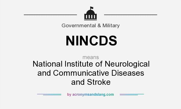 What does NINCDS mean? It stands for National Institute of Neurological and Communicative Diseases and Stroke