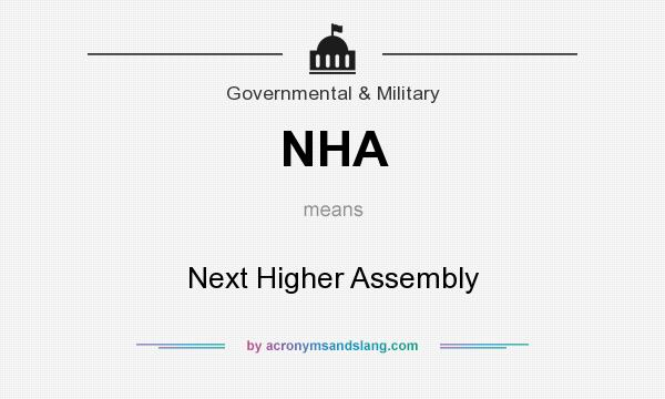 What does NHA mean? It stands for Next Higher Assembly
