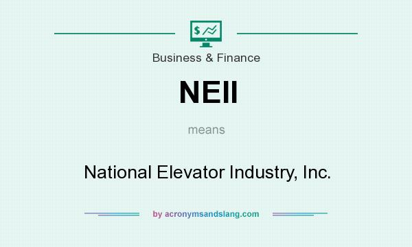 What does NEII mean? It stands for National Elevator Industry, Inc.