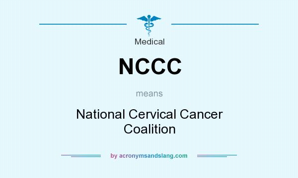 What does NCCC mean? It stands for National Cervical Cancer Coalition