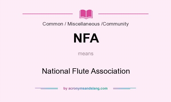 What does NFA mean? It stands for National Flute Association