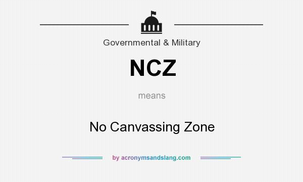 What does NCZ mean? It stands for No Canvassing Zone