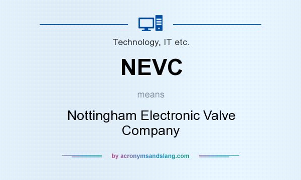 What does NEVC mean? It stands for Nottingham Electronic Valve Company