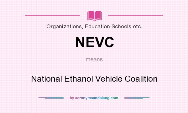 What does NEVC mean? It stands for National Ethanol Vehicle Coalition