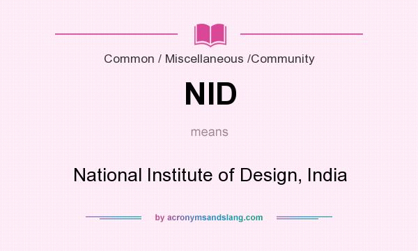 What does NID mean? It stands for National Institute of Design, India