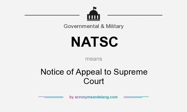 What does NATSC mean? It stands for Notice of Appeal to Supreme Court