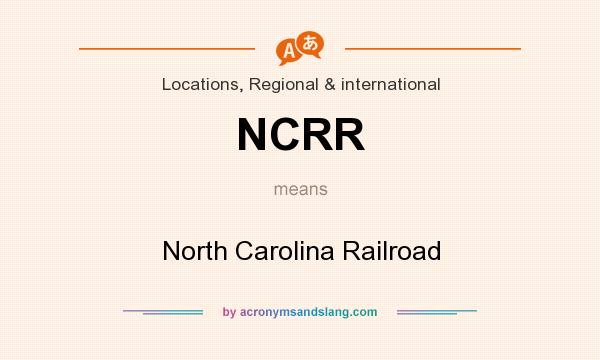 What does NCRR mean? It stands for North Carolina Railroad