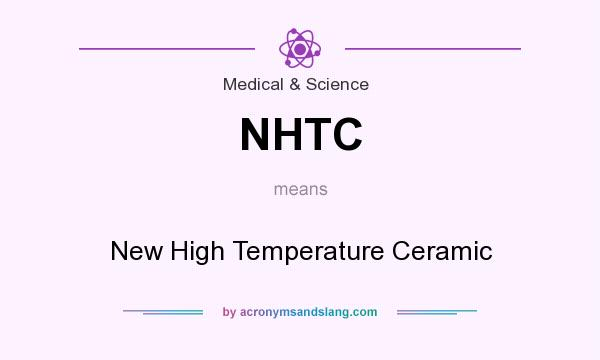 What does NHTC mean? It stands for New High Temperature Ceramic
