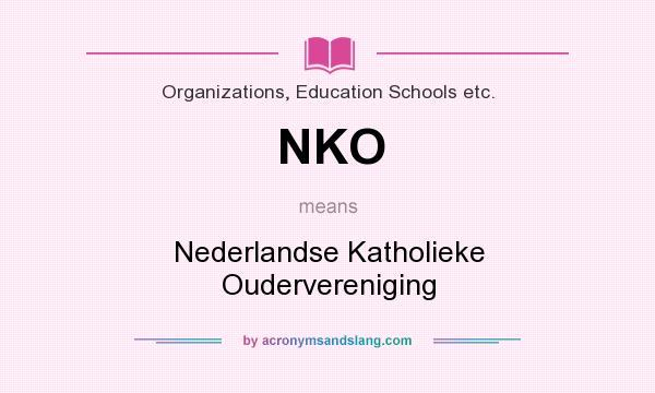 What does NKO mean? It stands for Nederlandse Katholieke Oudervereniging