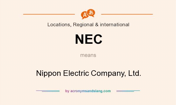 What does NEC mean? It stands for Nippon Electric Company, Ltd.
