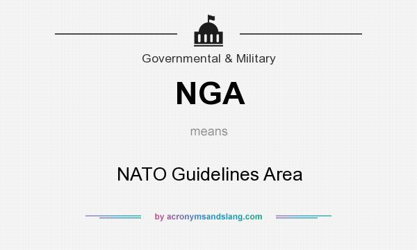 What does NGA mean? It stands for NATO Guidelines Area
