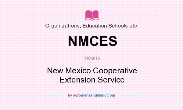 What does NMCES mean? It stands for New Mexico Cooperative Extension Service