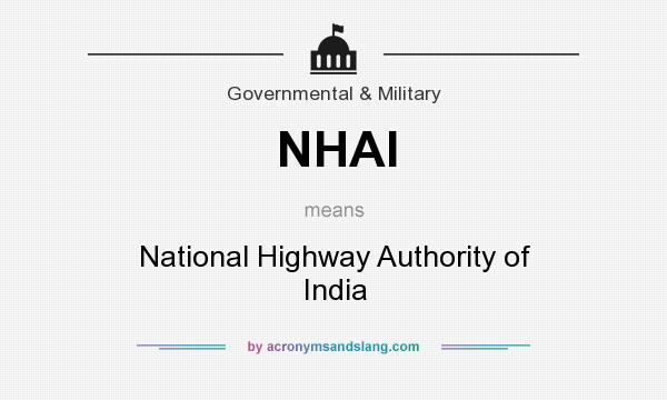 What does NHAI mean? It stands for National Highway Authority of India