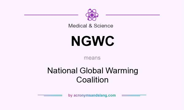 What does NGWC mean? It stands for National Global Warming Coalition