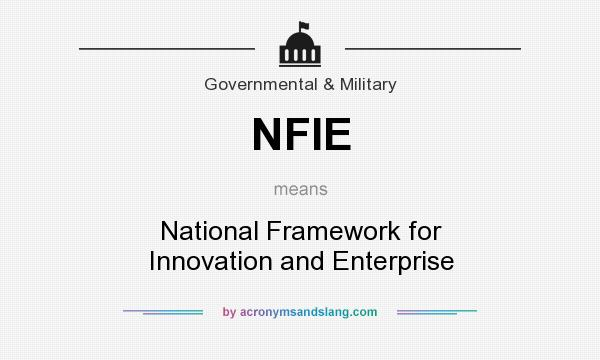What does NFIE mean? It stands for National Framework for Innovation and Enterprise