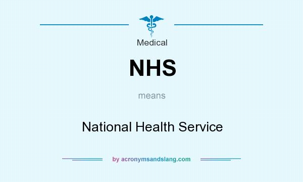 What does NHS mean? It stands for National Health Service