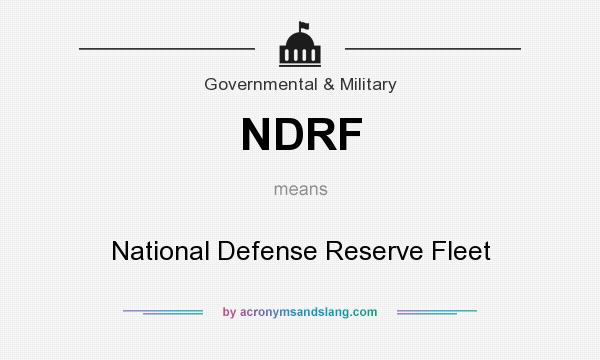 What does NDRF mean? It stands for National Defense Reserve Fleet
