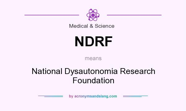 What does NDRF mean? It stands for National Dysautonomia Research Foundation